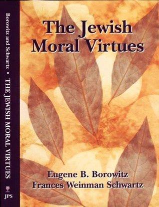 The Jewish Moral Virtues  by  Eugene B. Borowitz