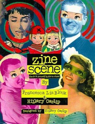 Zine Scene: Do It Yourself Guide to Zines  by  Francesca Lia Block