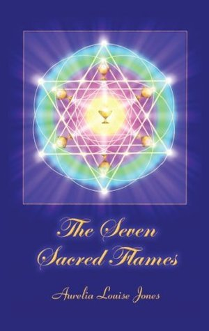 The Seven Sacred Flames Aurelia Louise Jones