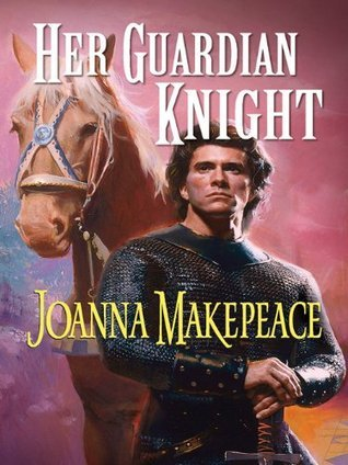 Her Guardian Knight  by  Joanna Makepeace