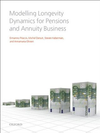 Modelling Longevity Dynamics for Pensions and Annuity Business  by  Ermanno Pitacco