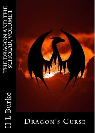 Dragons Curse (The Dragon and the Scholar #1)  by  H.L. Burke