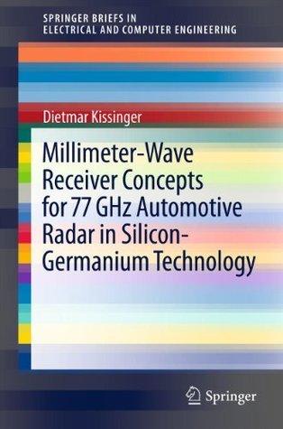 Millimeter-Wave Receiver Concepts for 77 GHz Automotive Radar in Silicon-Germanium Technology Dietmar Kissinger