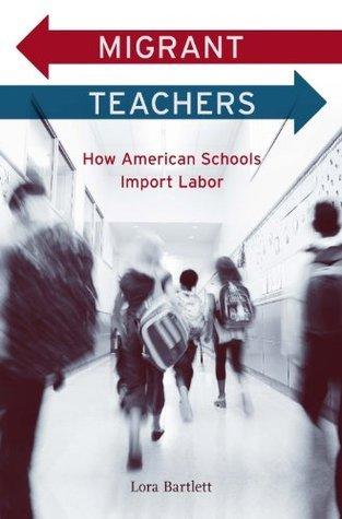 Migrant Teachers  by  Lora Bartlett