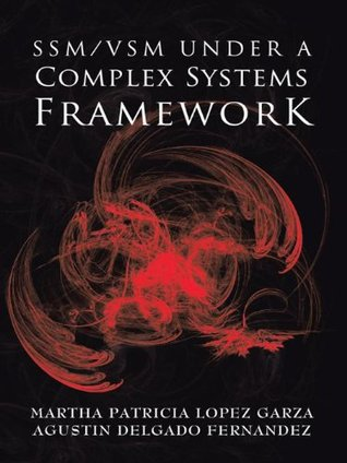 Ssm/Vsm Under A Complex Systems Framework Martha Patricia Lopez Garza