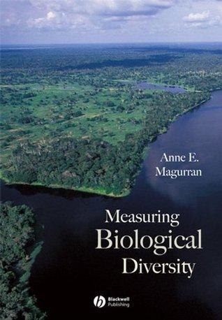 Measuring Biological Diversity  by  Anne E. Magurran