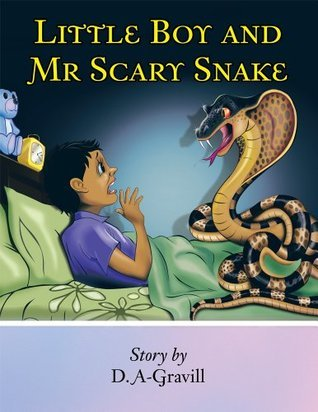 Little Boy and Mr. Scary Snake D.A. Gravill