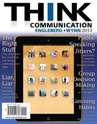 THINK Communication (2nd Edition)  by  Isa N. Engleberg