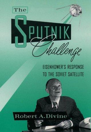 The Sputnik Challenge Robert A. Divine