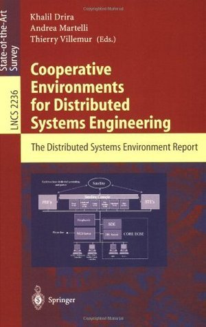 Cooperative Environments for Distributed Systems Engineering: The Distributed Systems Environment Report (Lecture Notes in Computer Science)  by  Khalil Drira