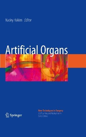Artificial Organs (New Techniques in Surgery Series) Nadey S. Hakim