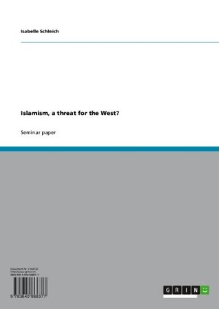 Islamism, a threat for the West?  by  Isabelle Schleich