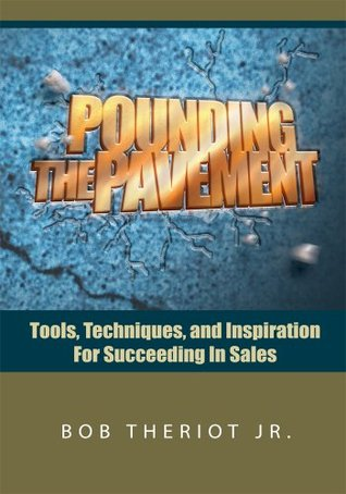 Pounding The Pavement  by  Bob Theriot Jr.