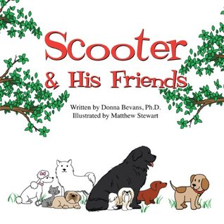 Scooter & His Friends  by  Donna Bevans