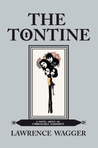 The Tontine: A Novel About An Unbreakable Agreement LAWRENCE WAGGER