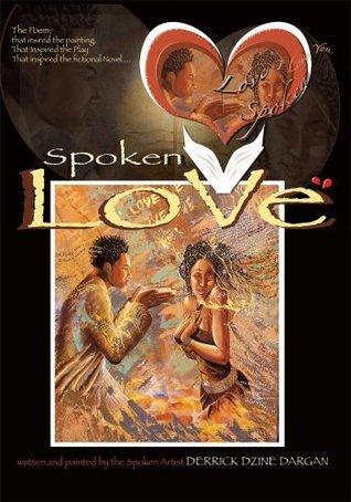 Spoken Love:Mr. and Mrs. Poem Derrick Dzine Dargan