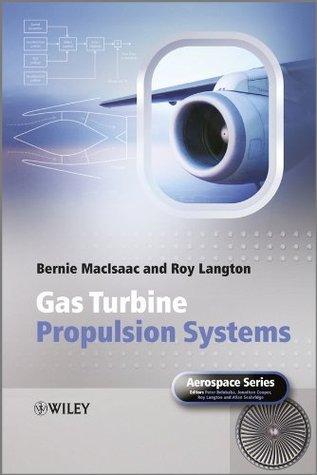 Gas Turbine Propulsion Systems (Aerospace Series) Bernie MacIsaac