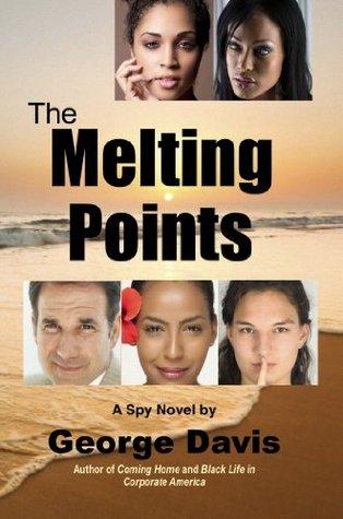 The Melting Points: A Spiritual Spy Novel  by  George Davis