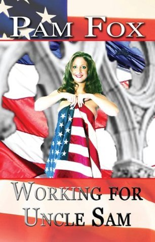 Working for Uncle Sam: Book Three  by  Pam Fox