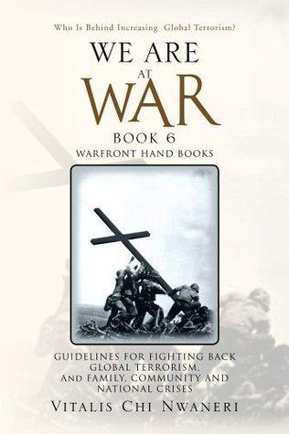 WE ARE AT WAR Book 6 : WARFRONT HAND BOOKS Vitalis Chi Nwaneri