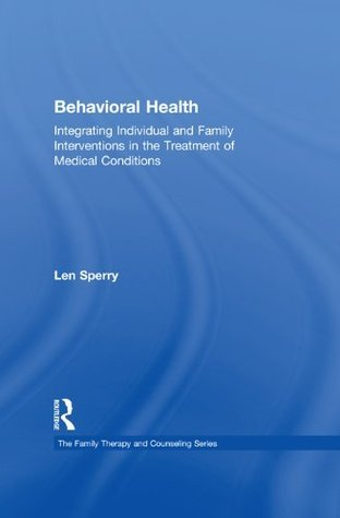 Effective Treatment of Individuals and Families With Medical Conditions  by  Len Sperry