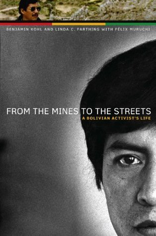 From the Mines to the Streets (The William and Bettye Nowlin Series in Art, History, and Culture of the Western Hemisphere) Benjamin Kohl