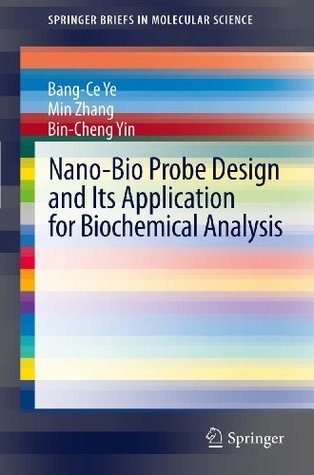 Nano-Bio Probe Design and Its Application for Biochemical Analysis  by  Bang-Ce Ye