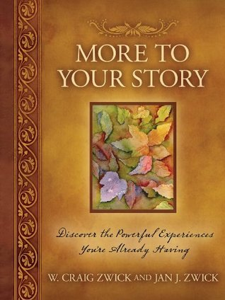 More to Your Story  by  Jan J.  and Zwick  W. Craig Zwick