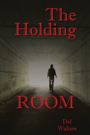 The Holding Room  by  Del Walters