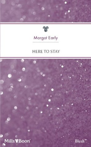 Here to Stay  by  Margot Early