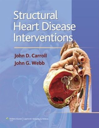 Structural Heart Disease Interventions  by  John D. Carroll