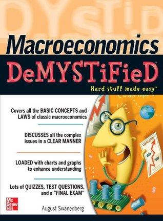 Macroeconomics Demystified: A Self-teaching Guide August Swanenberg
