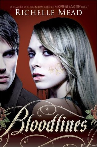 Bloodlines V1  by  Richelle Mead
