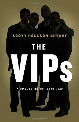The VIPs: A Novel  by  Scott Poulson-Bryant
