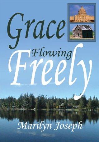 Grace Flowing Freely Marilyn Joseph