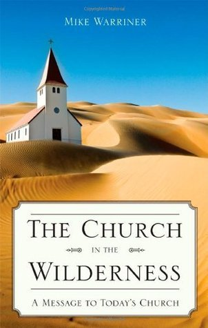 The Church in the Wilderness: 0 Mike Warriner