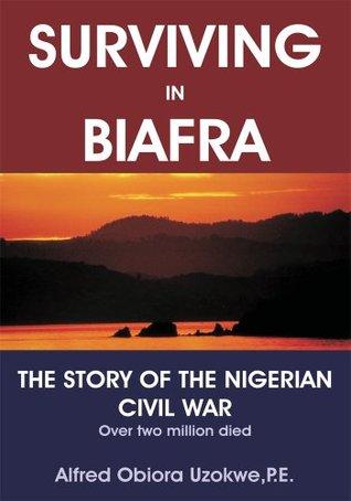 Surviving in Biafra Alfred Uzokwe
