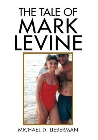 The Tale Of Mark Levine Michael D. Lieberman