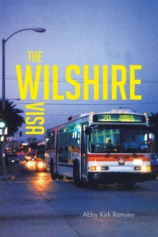 The Wilshire Visa  by  Abby Kirk Ramsey