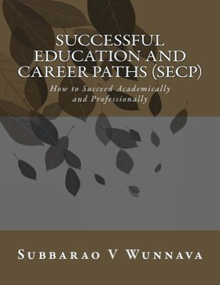 Successful Education and Career Paths Subbarao V. Wunnava