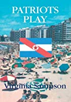 Patriots Play  by  Virginia Sampson