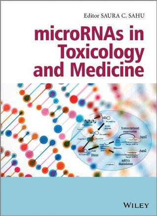 microRNAs in Toxicology and Medicine Saura C. Sahu