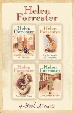 The Complete Helen Forrester 4-Book Memoir: Twopence to Cross the Mersey, Liverpool Miss, By the Waters of Liverpool, Lime Street at Two Helen Forrester