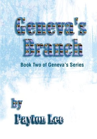 Genevas Branch: Book Two of Genevas Series  by  Payton Lee