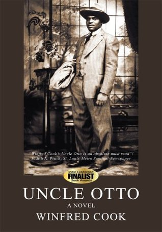 Uncle Otto: A Novel  by  Winfred Cook