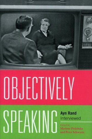 Objectively Speaking: Ayn Rand Interviewed Marlene Podritske
