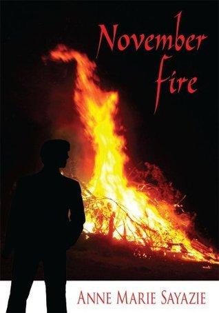 November Fire Anne Marie Sayazie