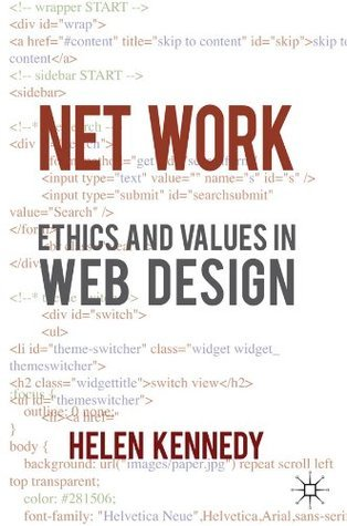 Net Work: Ethics and Values in Web Design Dr Helen Kennedy
