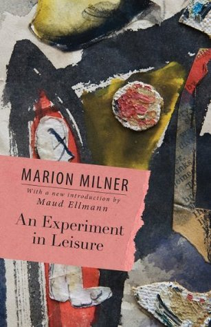 An Experiment in Leisure Marion Milner