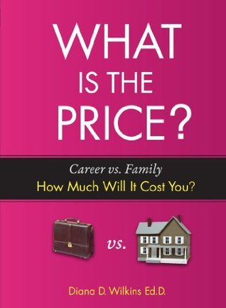 What is the Price?  by  Diana D. Wilkins